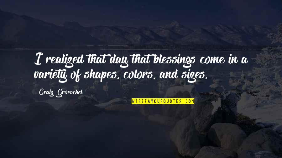 Hockey Coach Motivational Quotes By Craig Groeschel: I realized that day that blessings come in