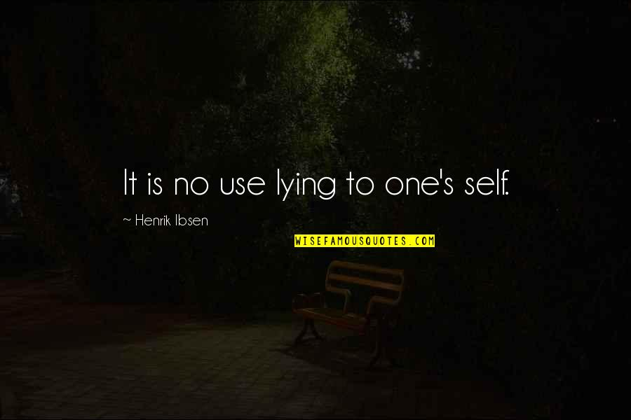 Hockey Coach Motivational Quotes By Henrik Ibsen: It is no use lying to one's self.