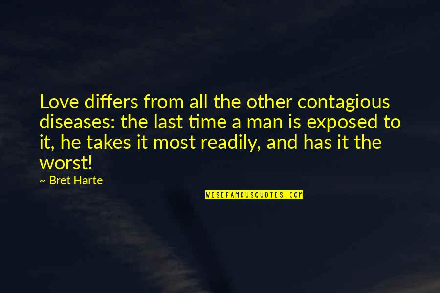 Hockey Playoff Quotes By Bret Harte: Love differs from all the other contagious diseases: