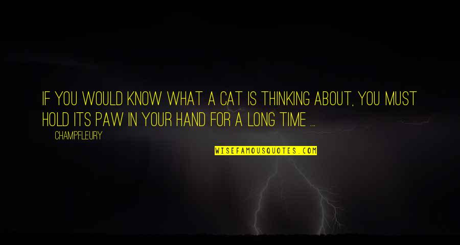 Hold In Your Hand Quotes By Champfleury: If you would know what a cat is