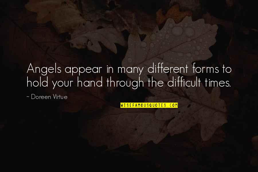 Hold In Your Hand Quotes By Doreen Virtue: Angels appear in many different forms to hold