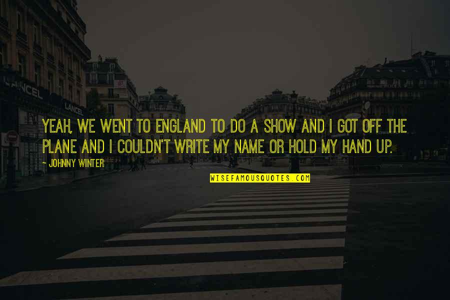 Hold My Hand Quotes By Johnny Winter: Yeah, we went to England to do a