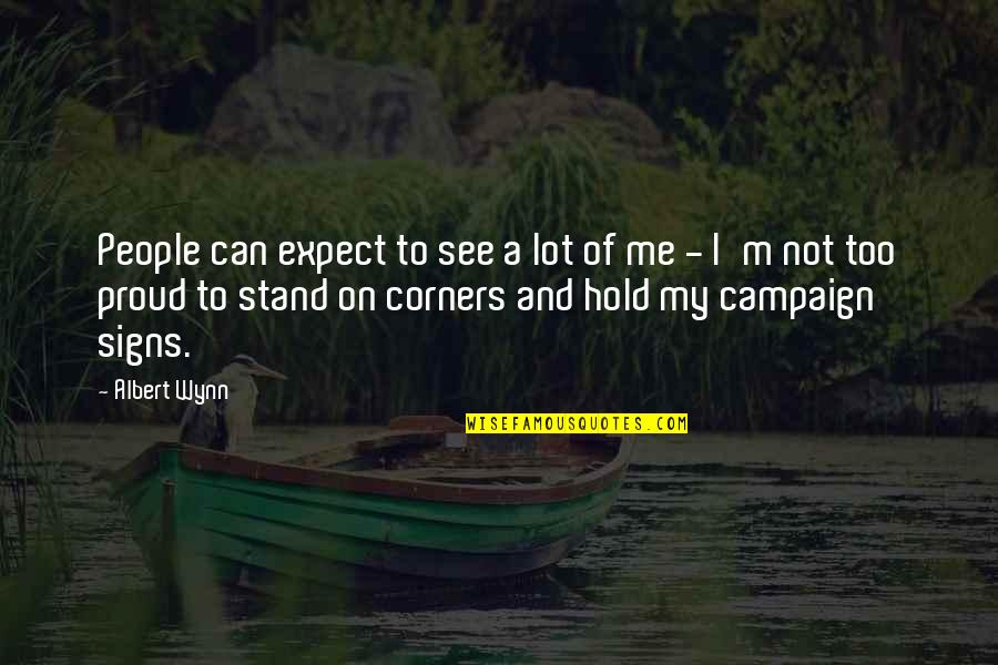 Hold On Me Quotes By Albert Wynn: People can expect to see a lot of