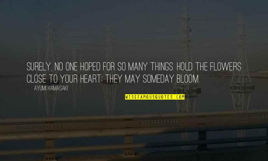 Hold Onto Your Heart Quotes By Ayumi Hamasaki: Surely, no one hoped for so many things.