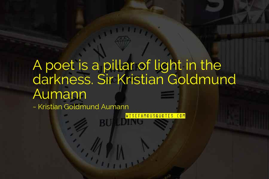 Hold The Key To My Heart Quotes By Kristian Goldmund Aumann: A poet is a pillar of light in
