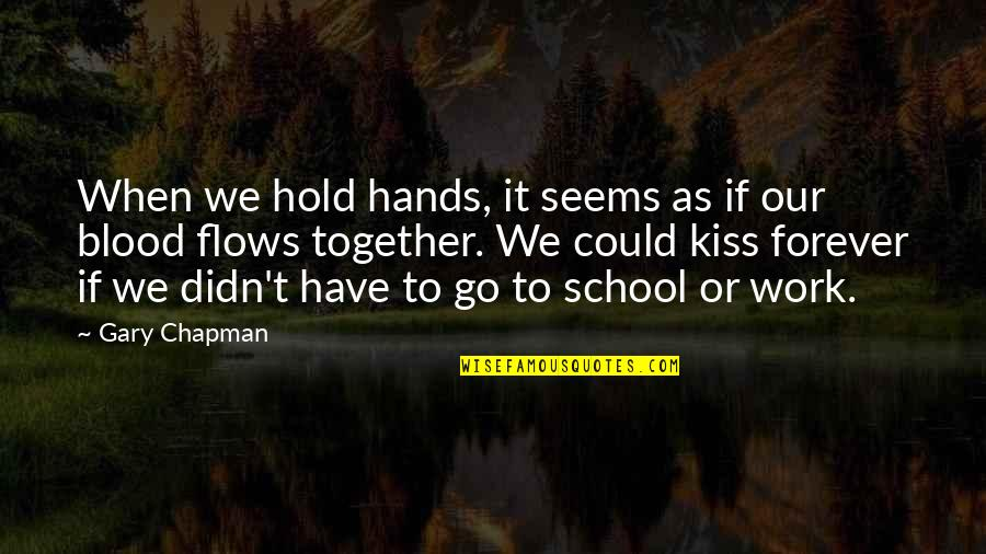 Hold You Forever Quotes By Gary Chapman: When we hold hands, it seems as if