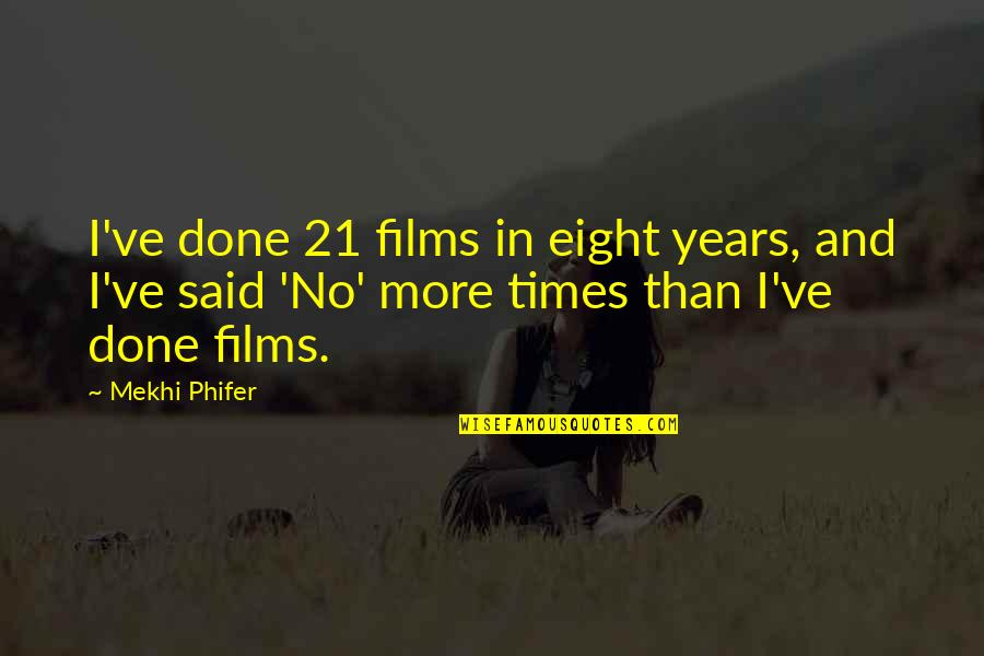 Holden Caulfield From Catcher In The Rye Quotes By Mekhi Phifer: I've done 21 films in eight years, and
