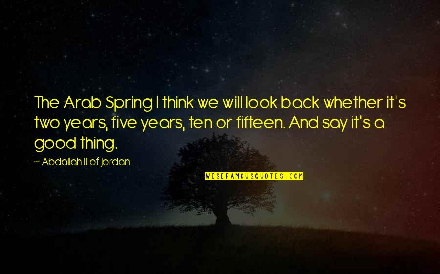 Holden's Mental State Quotes By Abdallah II Of Jordan: The Arab Spring I think we will look