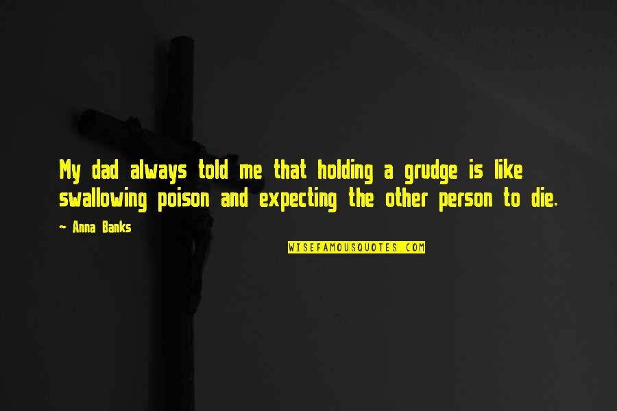 Holding A Grudge Quotes Top 21 Famous Quotes About Holding A Grudge