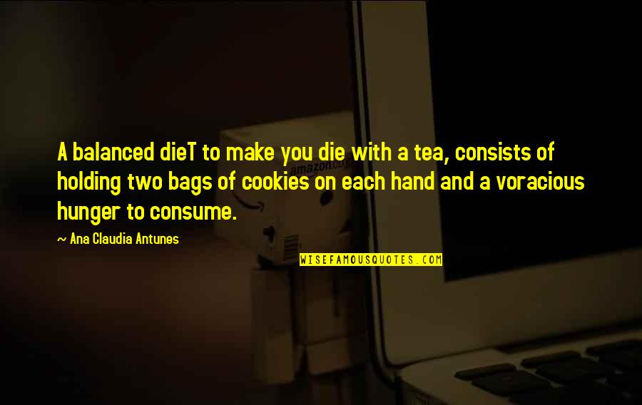Holding Hand Quotes By Ana Claudia Antunes: A balanced dieT to make you die with