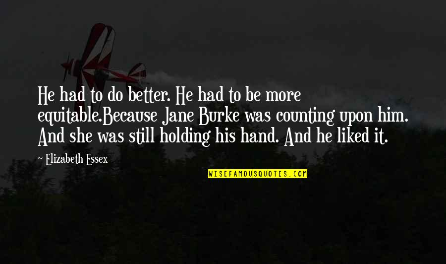Holding Hand Quotes By Elizabeth Essex: He had to do better. He had to