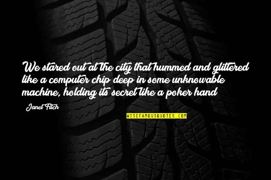 Holding Hand Quotes By Janet Fitch: We stared out at the city that hummed