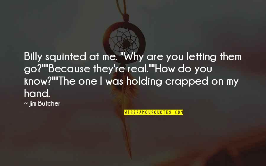 """Holding Hand Quotes By Jim Butcher: Billy squinted at me. """"Why are you letting"""