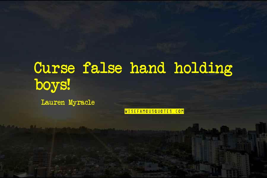 Holding Hand Quotes By Lauren Myracle: Curse false-hand-holding boys!