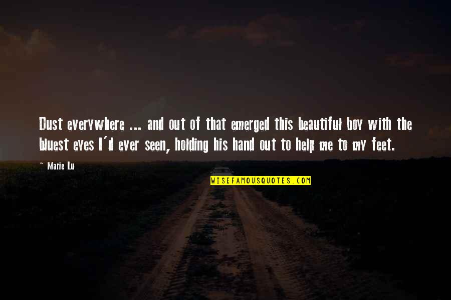 Holding Hand Quotes By Marie Lu: Dust everywhere ... and out of that emerged