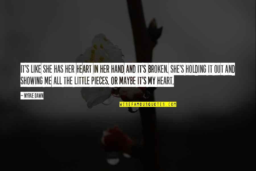 Holding Hand Quotes By Nyrae Dawn: It's like she has her heart in her