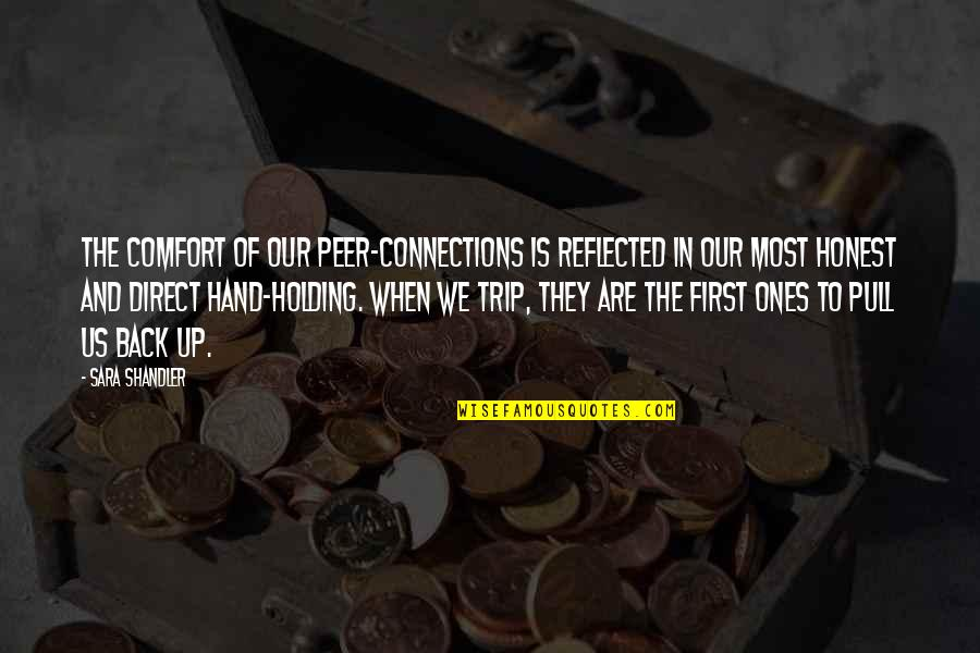 Holding Hand Quotes By Sara Shandler: The comfort of our peer-connections is reflected in