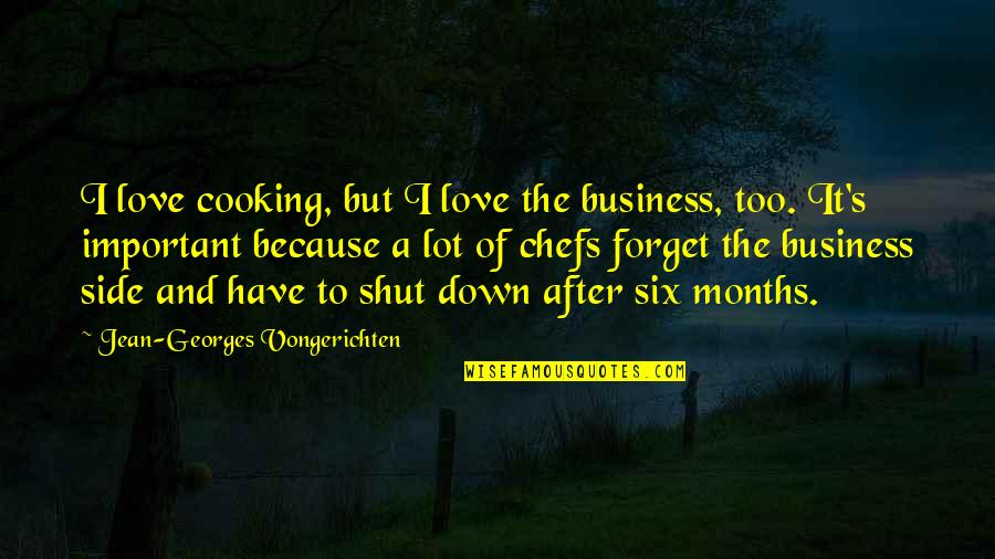 Holding On To A Relationship Quotes By Jean-Georges Vongerichten: I love cooking, but I love the business,