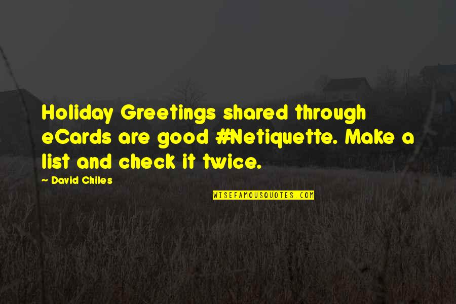 Holiday Season Greetings Quotes By David Chiles: Holiday Greetings shared through eCards are good #Netiquette.