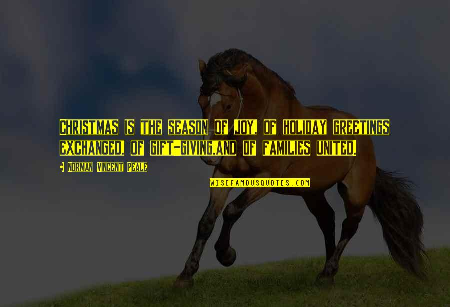 Holiday Season Greetings Quotes By Norman Vincent Peale: Christmas is the season of joy, of holiday