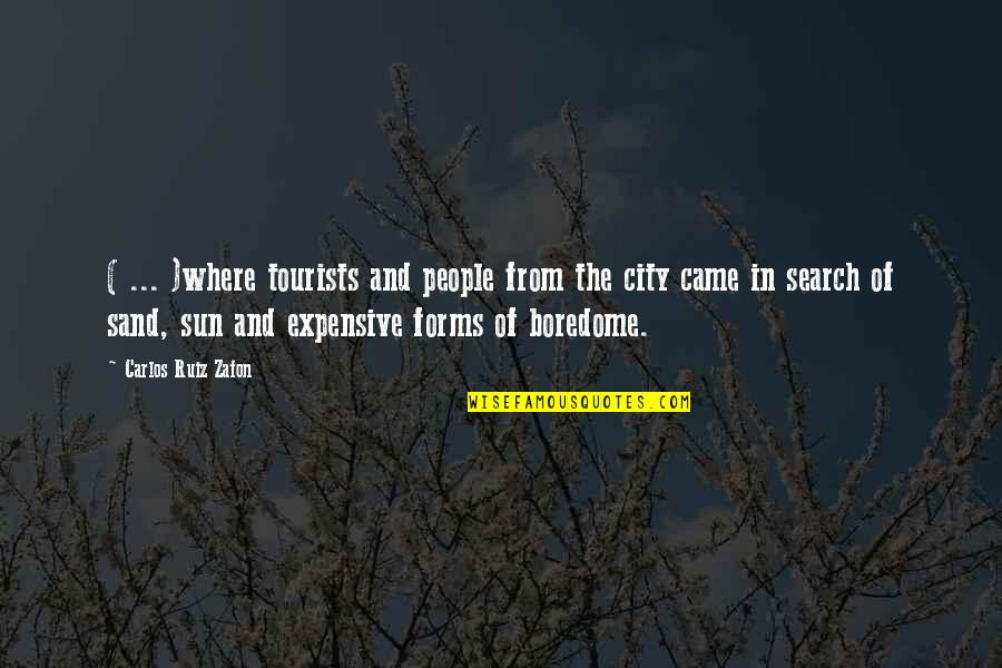 Holidays In The Sun Quotes By Carlos Ruiz Zafon: ( ... )where tourists and people from the