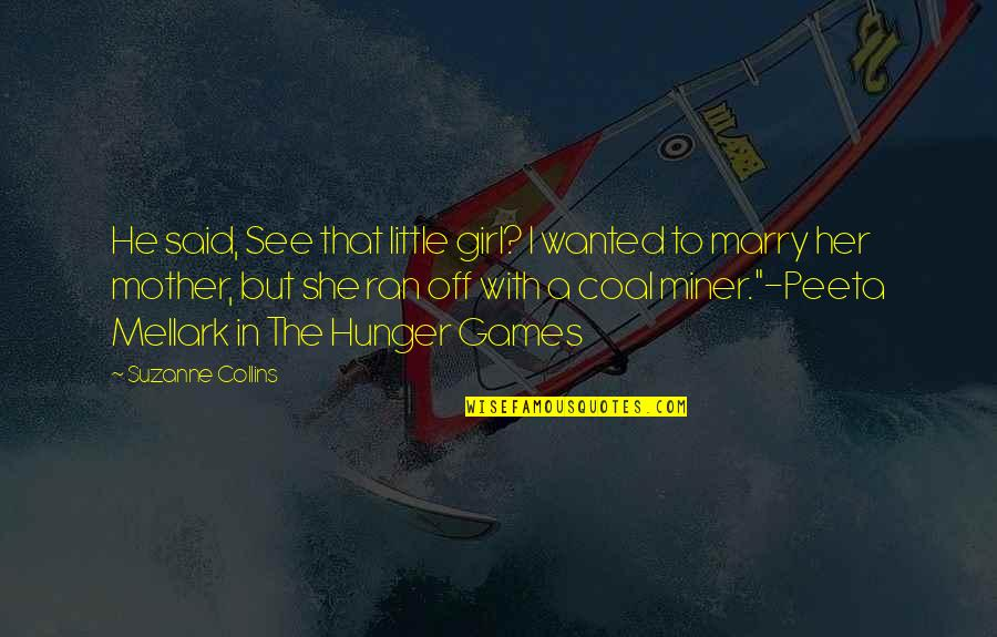 Hollard Car Insurance Quotes By Suzanne Collins: He said, See that little girl? I wanted