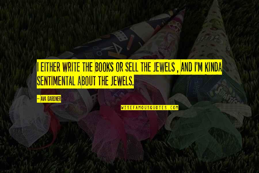 Hollywood Glamour Quotes By Ava Gardner: I either write the books or sell the