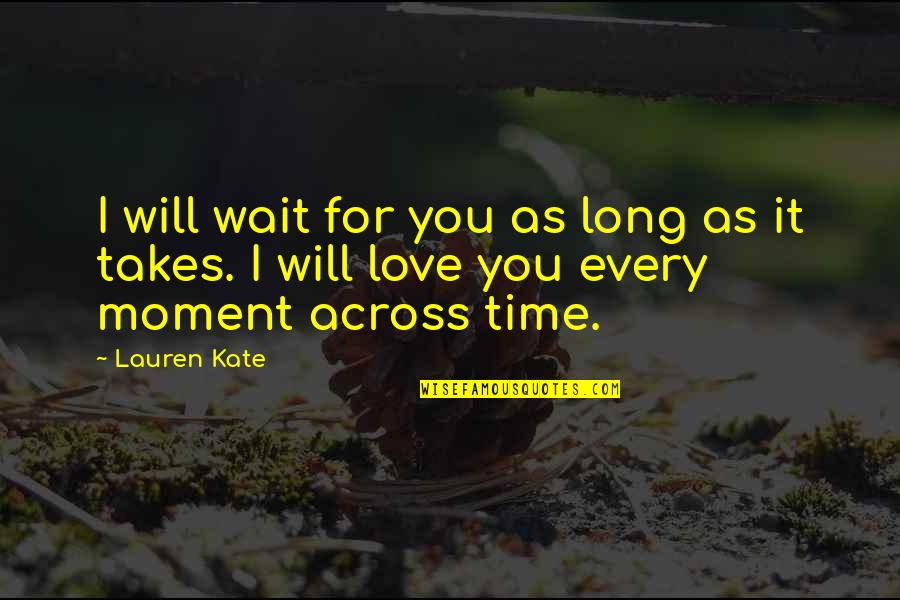 Holodnuyu Quotes By Lauren Kate: I will wait for you as long as