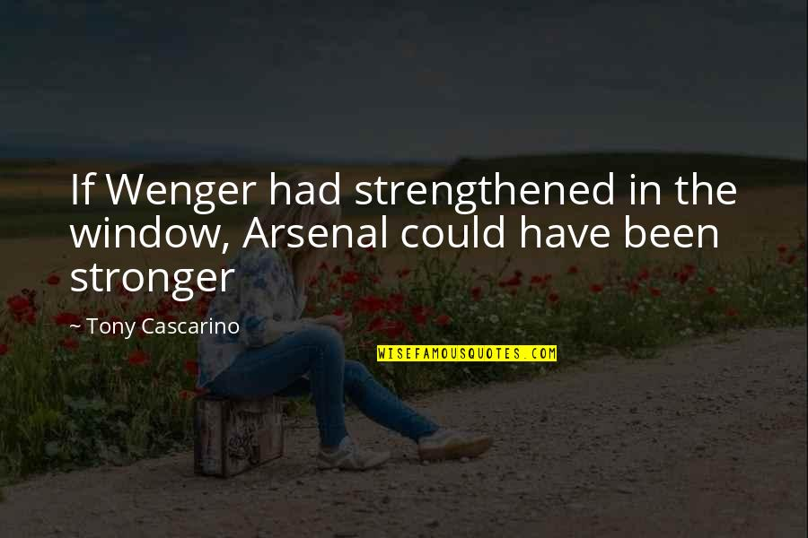 Holodnuyu Quotes By Tony Cascarino: If Wenger had strengthened in the window, Arsenal
