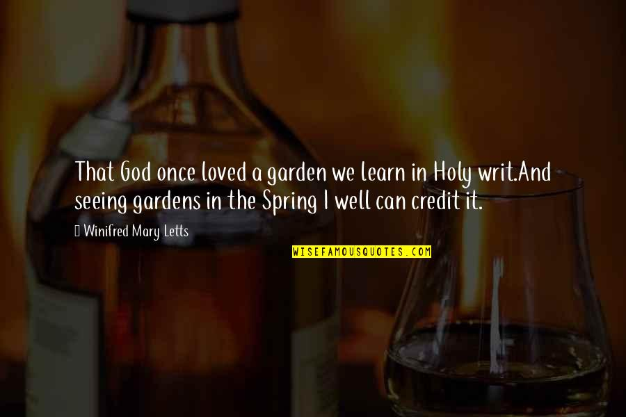 Holy Mary Quotes By Winifred Mary Letts: That God once loved a garden we learn