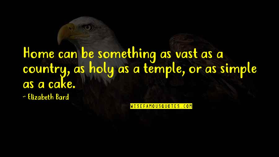 Holy Something Quotes By Elizabeth Bard: Home can be something as vast as a