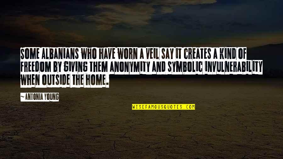 Home And Quotes By Antonia Young: Some Albanians who have worn a veil say