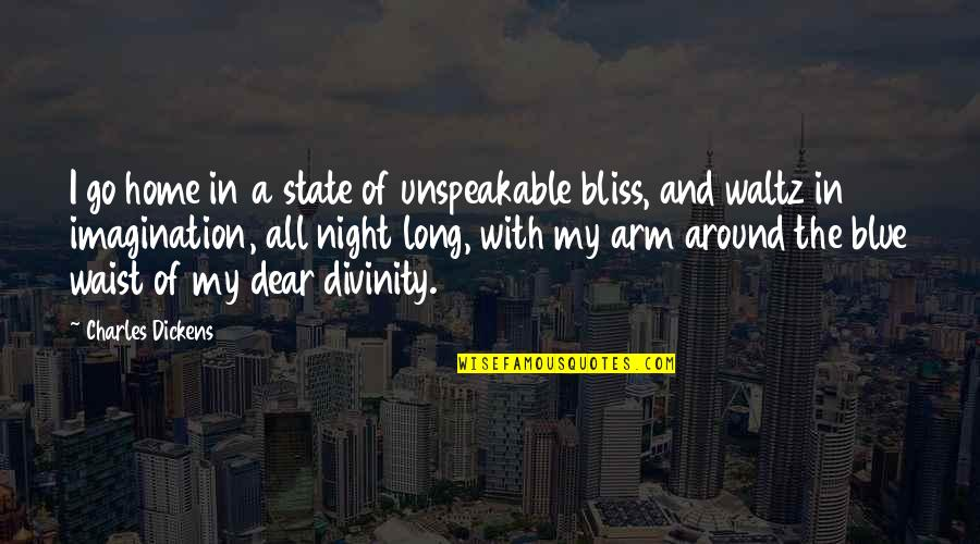 Home And Quotes By Charles Dickens: I go home in a state of unspeakable