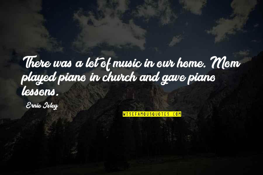 Home And Quotes By Ernie Isley: There was a lot of music in our