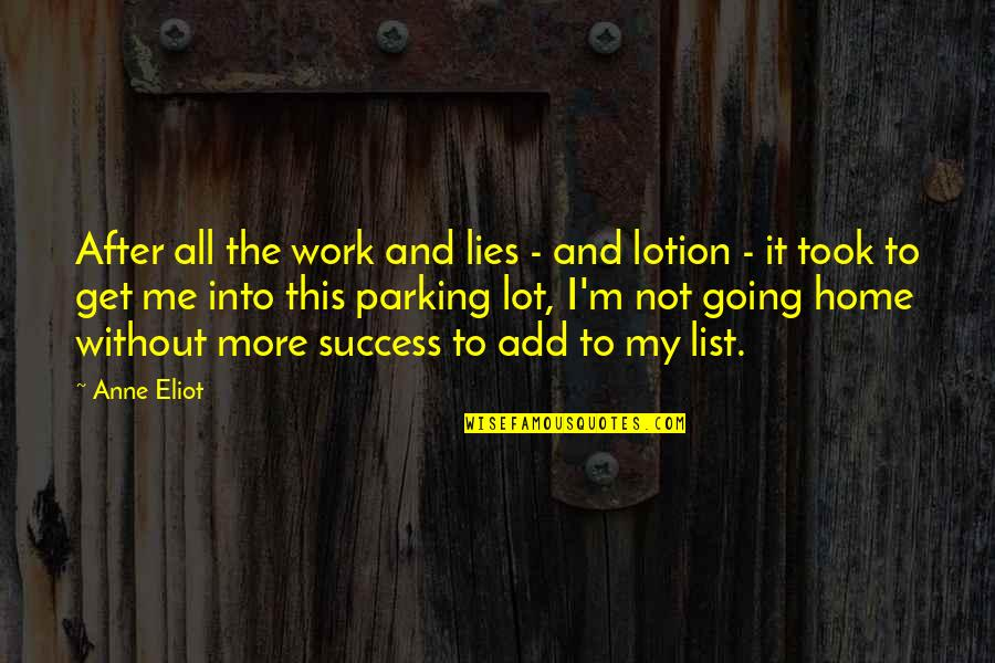 Home And Work Quotes By Anne Eliot: After all the work and lies - and