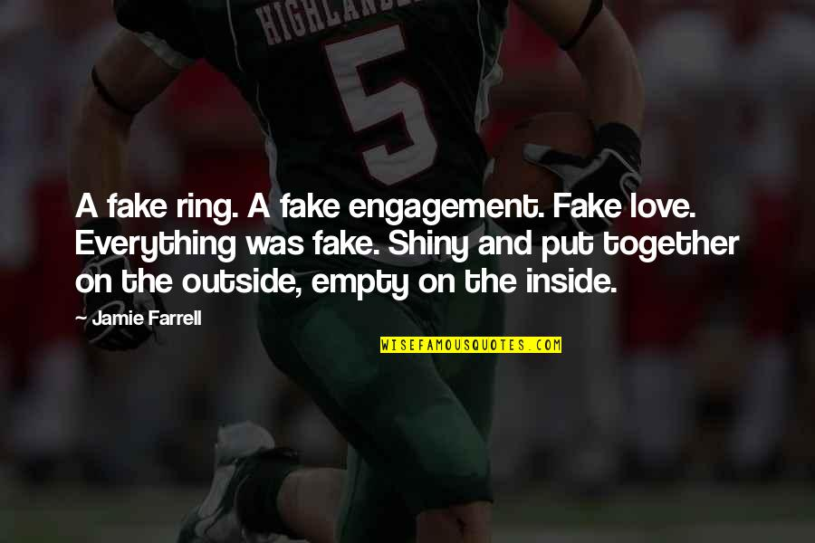 Home Room Movie Quotes By Jamie Farrell: A fake ring. A fake engagement. Fake love.