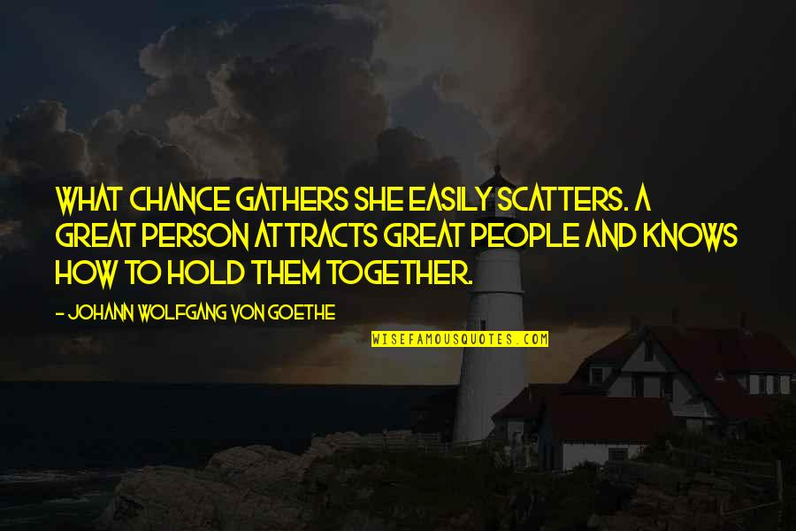 Home Room Movie Quotes By Johann Wolfgang Von Goethe: What chance gathers she easily scatters. A great