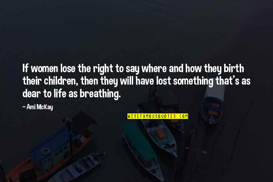 Homebirth Quotes By Ami McKay: If women lose the right to say where