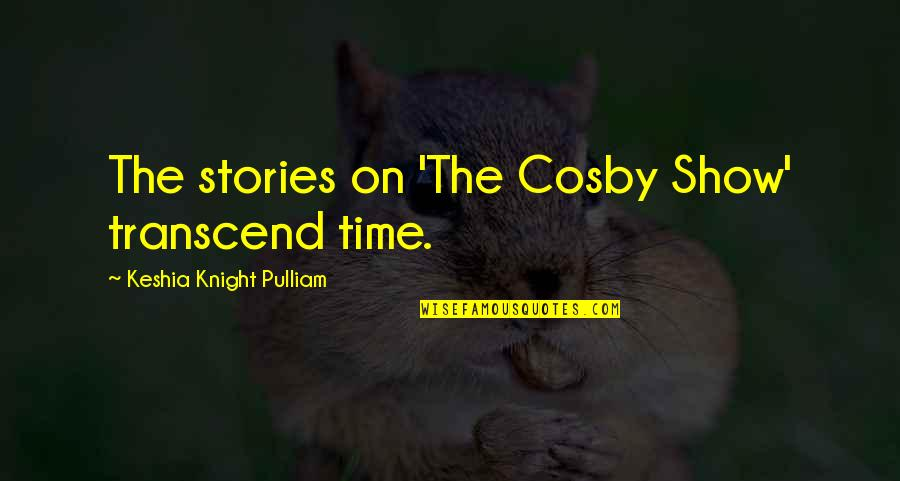 Homefront Memorable Quotes By Keshia Knight Pulliam: The stories on 'The Cosby Show' transcend time.