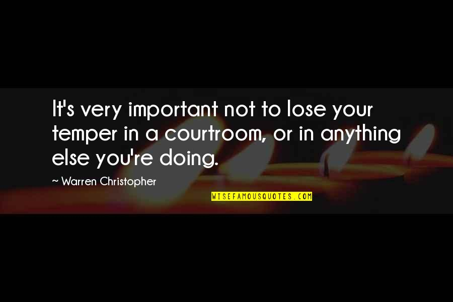 Homelife Quotes By Warren Christopher: It's very important not to lose your temper