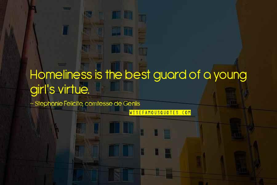 Homeliness Quotes By Stephanie Felicite, Comtesse De Genlis: Homeliness is the best guard of a young