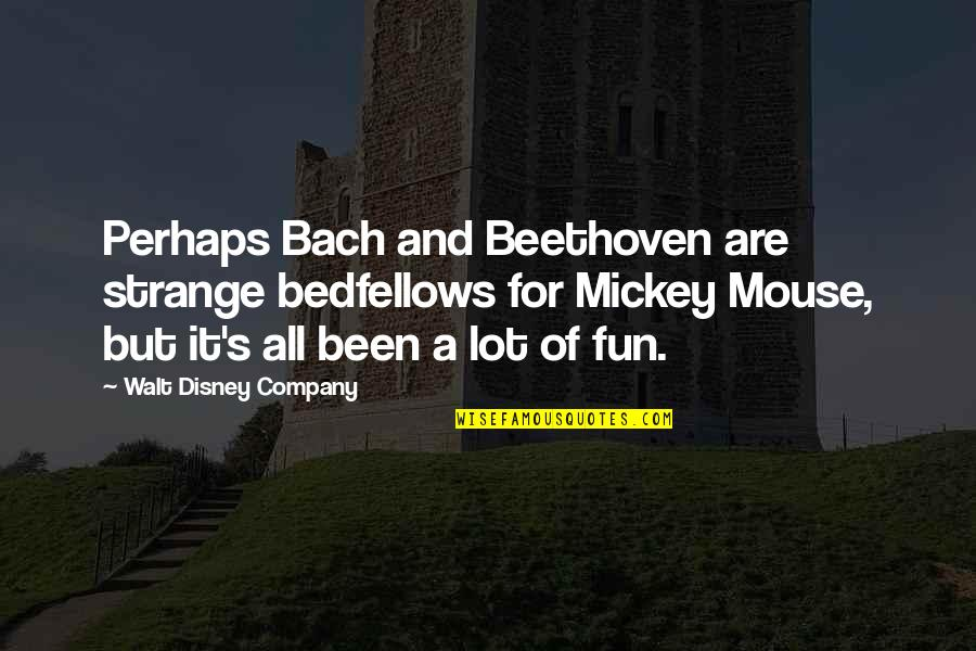 Homeownership Quotes By Walt Disney Company: Perhaps Bach and Beethoven are strange bedfellows for