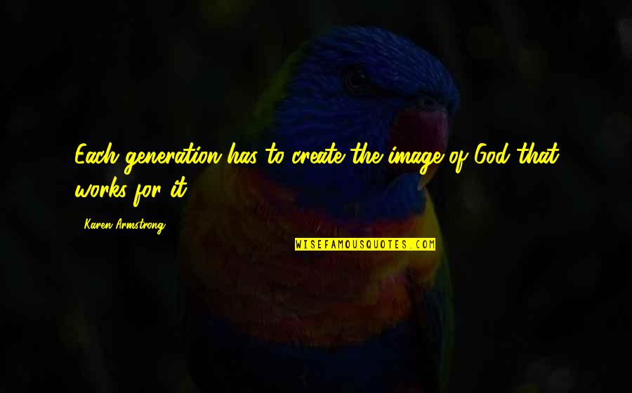 Homestuck Rufioh Quotes By Karen Armstrong: Each generation has to create the image of