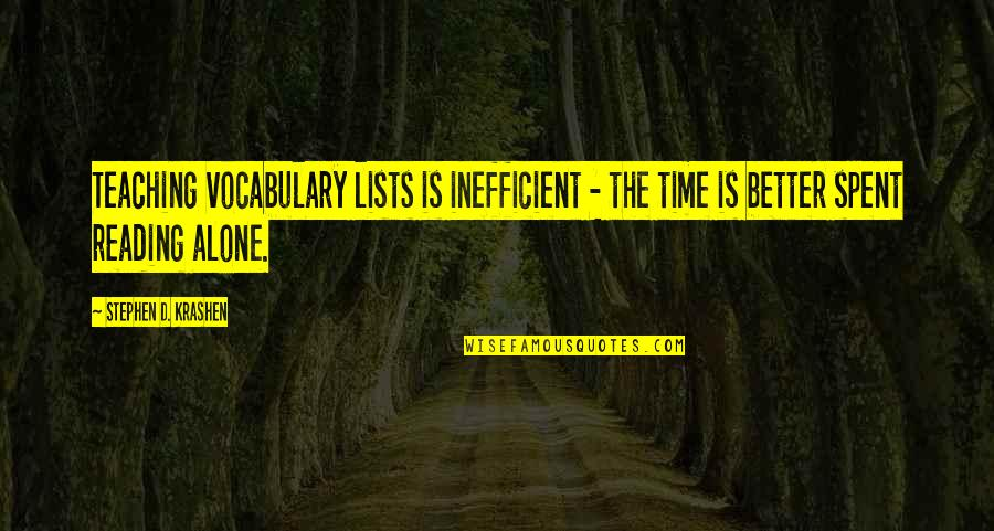 Homestuck Rufioh Quotes By Stephen D. Krashen: Teaching vocabulary lists is inefficient - the time