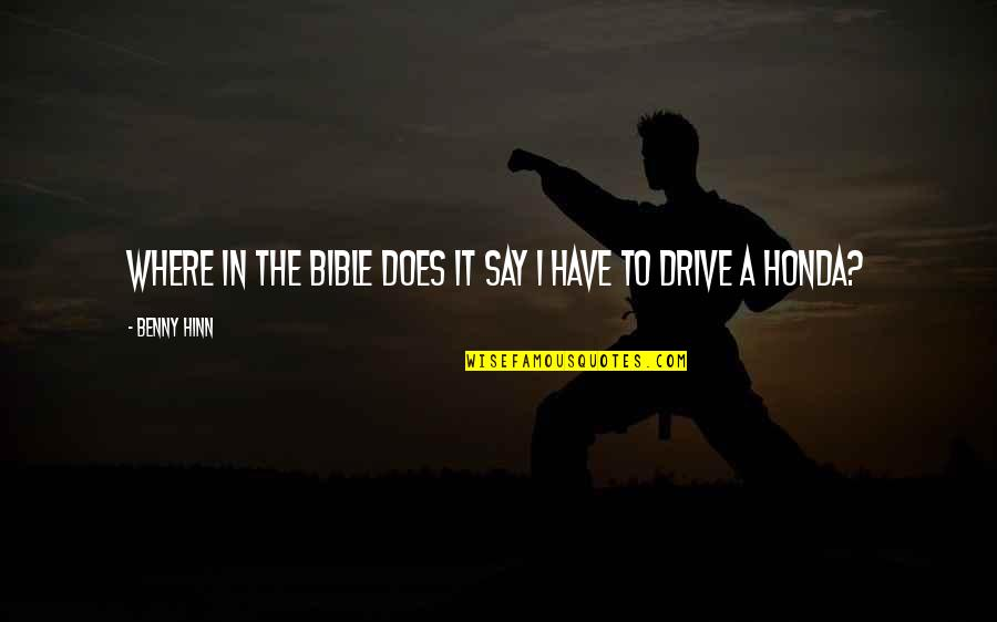 Honda Quotes By Benny Hinn: Where in the Bible does it say I