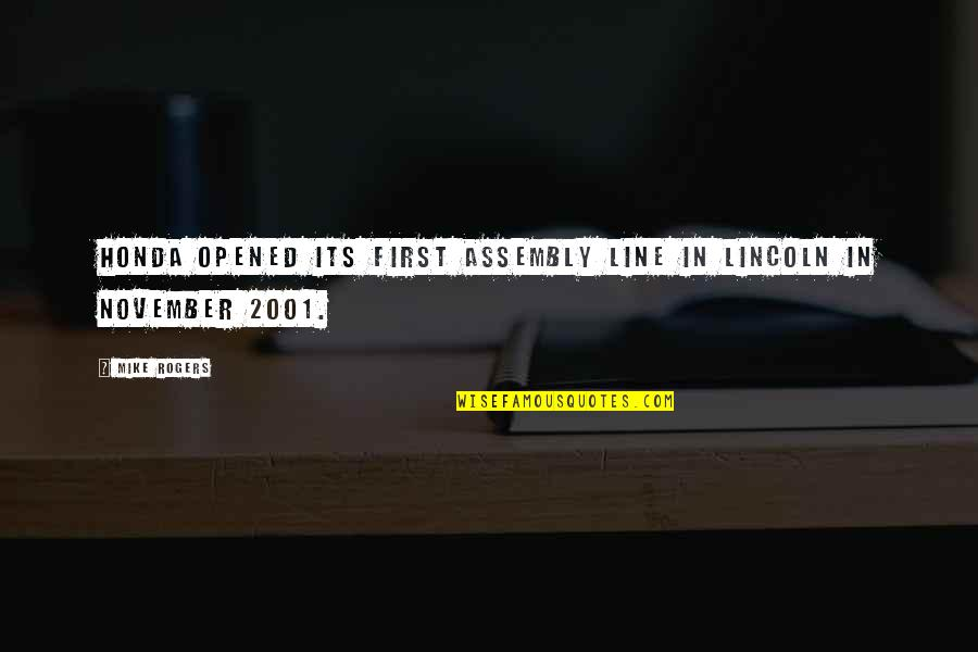 Honda Quotes By Mike Rogers: Honda opened its first assembly line in Lincoln