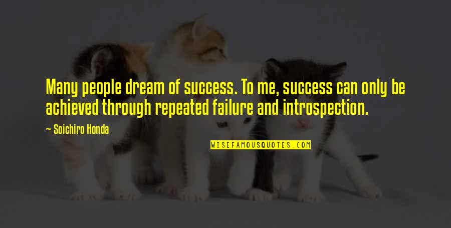 Honda Quotes By Soichiro Honda: Many people dream of success. To me, success