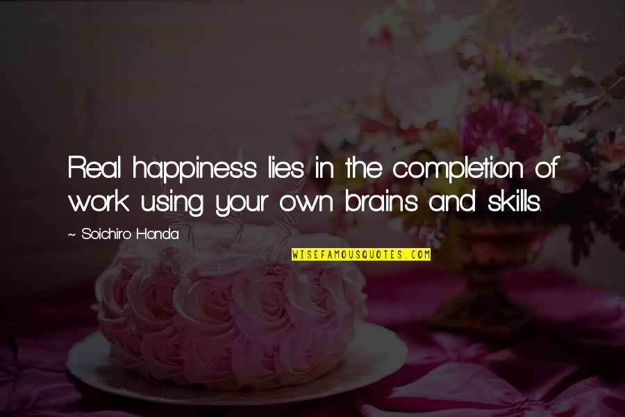 Honda Quotes By Soichiro Honda: Real happiness lies in the completion of work