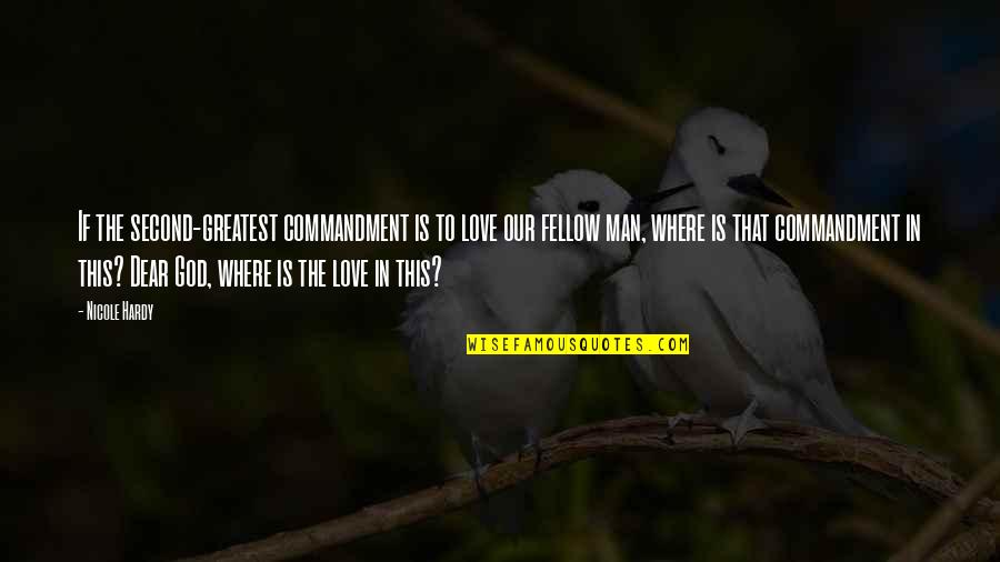Hondo Quotes By Nicole Hardy: If the second-greatest commandment is to love our