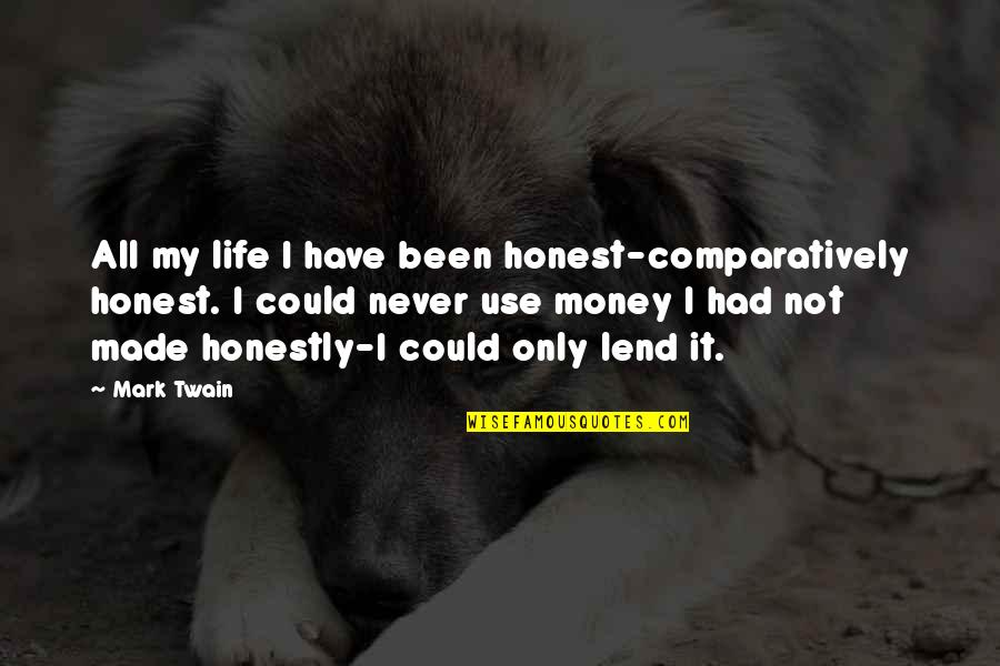 Honesty And Money Quotes By Mark Twain: All my life I have been honest-comparatively honest.